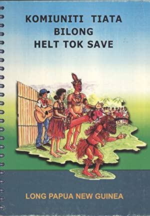 Komiuniti Tiata bilong Helt Tok Save long Papua New Guinea: William Takaku; Roslyn Kera; Joan ...