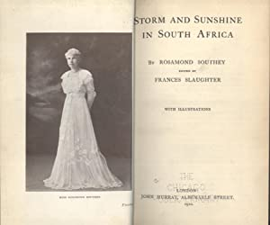 Storm and Sunshine in South Africa: Rosamond Southey (author); Frances Slaughter (editor)