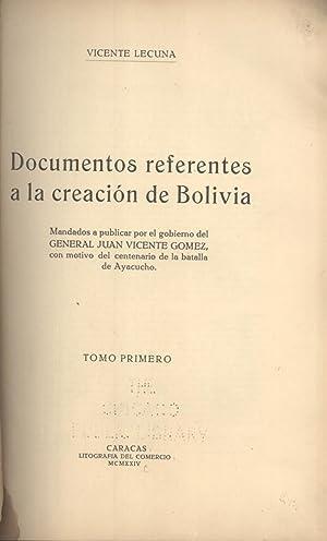 Documentos Referentes a la Creación de Bolivia: Vicente Lecuna