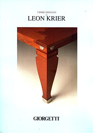 I mobili disegnati da Leon Krier: Mensa, Sella, Aries, Agnus, Ovis, Tetra, Pylon, Palmus, Abacus, T...