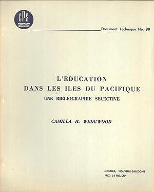 l'Education Dans les iles du Pacifique: Une Bibliographie Selective (Document Technique, 99): ...