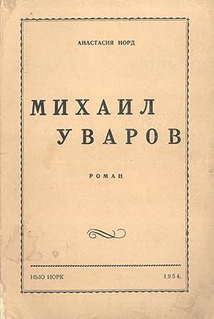 Mikhail Uvarov: Roman [Mikhail Uvarov: Novel]: Anastasia Nord]