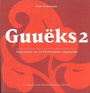 Guuëks 2: Dialectstudie van de Gooikse Omgangstaal (Bijdragen tot de Gooikse Heemkunde, 10): ...