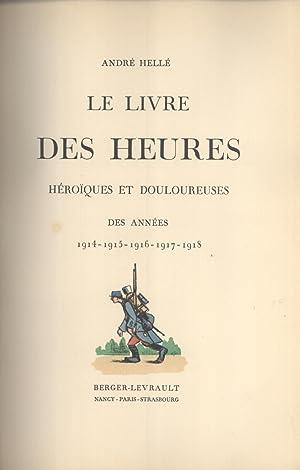 Livre des Heures, Héroïques et Douloureuses des Années 1914-1915-1916-1917-1918:...