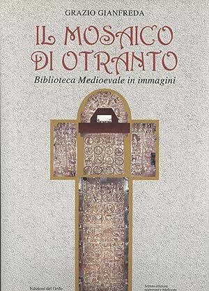 Il Mosaico di Otranto: Biblioteca Medioevale in Immagini (Poema in Tre Cantiche): Grazio Gianfreda