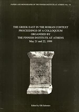 The Greek East in the Roman Context: Proceedings of a Colloquium Organised by The Finnish Institute...