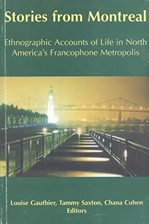 Stories From Montreal: Ethnographic Accounts of Life in North America's Francophone Metropolis...