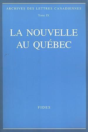 La Nouvelle au Québec (Archives des Lettres Canadiennes, IX): Michel Biron; Neil B. Bishop; ...