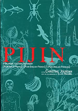 Pijin : a trilingual cultural dictionary: (Pijin-Inglis-Franis), (Pijin-English-French), (...