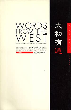 Words from the West: Western texts in Chinese literary context : essays to honor Erik Zurcher on ...