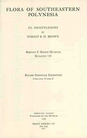 Flora of Southeast Polynesia. 3. Dicotyledons (Bayard Dominick Expedition Publication, 22): Forest ...