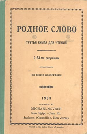 Rodnoye Slovo: Tretya Kniga dlya Chteniya s 63-mya Risunkami, po Novoy Orfografii [Native Word: The...