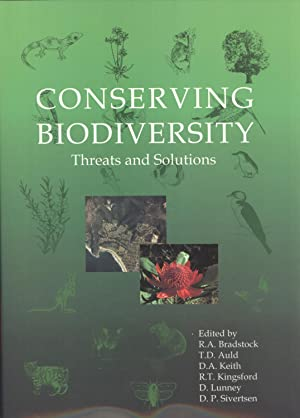Conserving Biodiversity: Threats and Solutions: R. A. Bradstock; T. D. Auld; D. A. Keith; R. T. ...