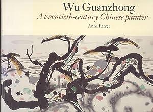 Wu Guanzhong: A Twentieth-Century Chinese Painter: Farrer, Anne