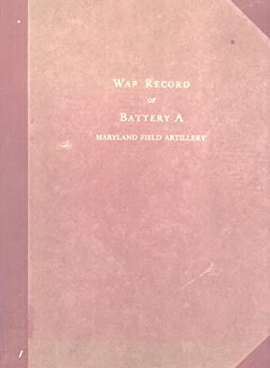 War Record of Battery A, Maryland Field Artillery: Lawrence C. Wroth