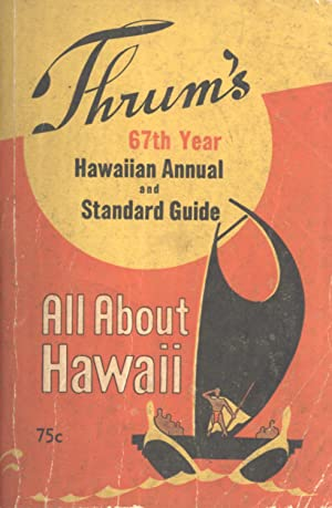 Thrum's All About Hawaii: 67th Year Hawaiian Annual and Standard Guide: Fred J. Green (editor)