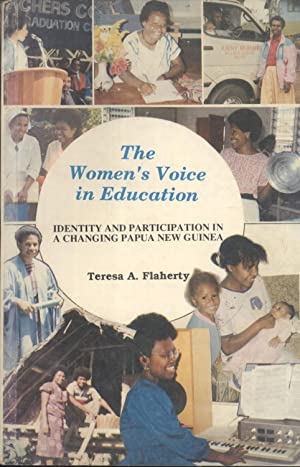 The Women's Voice in Education: Identity and Participation in a Changing Papua New Guinea (...