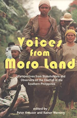 Voices from Moro Land: Perspectives from Stakeholders and Observers on the Conflict in the Southern...