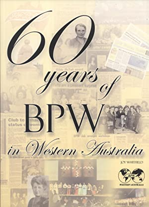 Sixty Years of Business and Professional Women in Western Australia, 1946-2006: Joy Whitfield