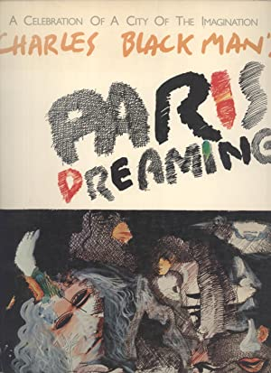 Paris Dreaming: A Celebration of a City of the Imagination: The Paris Drawings of Charles Blackman:...