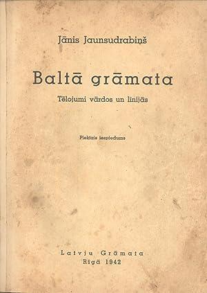 Balta Gramata: Simts Telojumu Vardos Un Linijas: Janis Jaunsudrabins