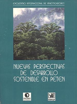 Nuevas Perspectivas de Desarrollo Sostenible En Petén: Consejo Nacional de Áreas Protegidas ...