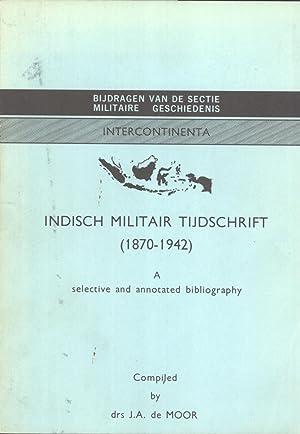 Indisch Militair Tijdschrift (1870-1942): A Selective and Annotated Bibliography (Bijdragen van de ...