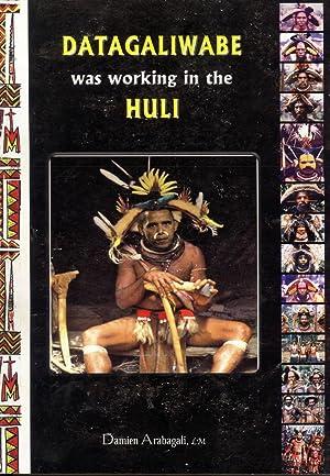 Datagaliwabe Was Working in the Huli: Damien Arabagali