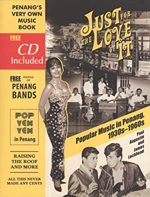 Just for the Love of It: Popular Music in Penang, 1930s-1960s: Paul Augustin & James Lochhead