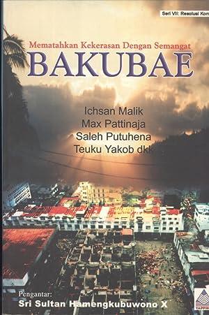 Bakubae, Breaking the Violence with Compassion = Bakubae, Mematahkan Kekerasan Dengan Semangat: ...