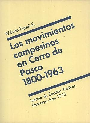 Los Movimientos Campesinos en Cerro de Pasco: 1800-1963: Wilfredo Kapsoli E.