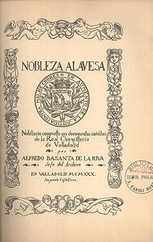 Nobleza Alavesa: Nobiliario Compvesto con Cocvmentos Inéditos de la Real Chancillería...
