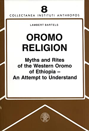 Oromo religion: Myths and rites of the Western Oromo of Ethiopia, an attempt to understand (...
