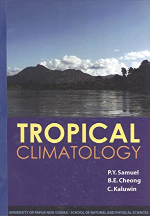 Tropical Climatology: P. Y. Samuel & B. E. Cheong (authors); Chalapan Kaluwin (editor)
