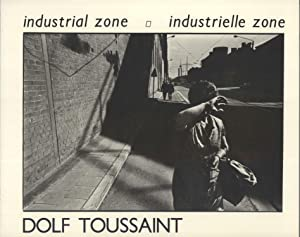 Industrial Zone - Industrielle Zone: Toussaint, Dolf (photography), and Schouten, Martin (author)