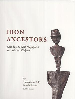Iron Ancestors: Kris Sajen, Kris Majapahit and Related Objects: Theo Alkema (editor)