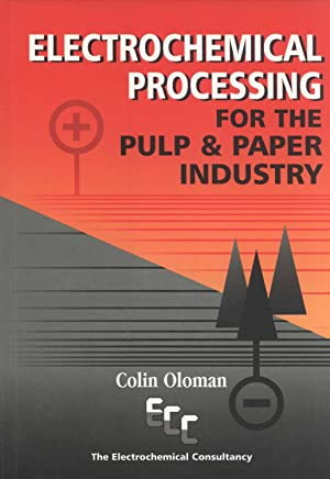 Electrochemical Processing for the Pulp and Paper Industry: Oloman, Colin