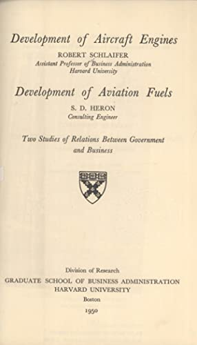 Development of Aircraft Engines / Aviation Fuels: Two Studies of Relations between Government ...