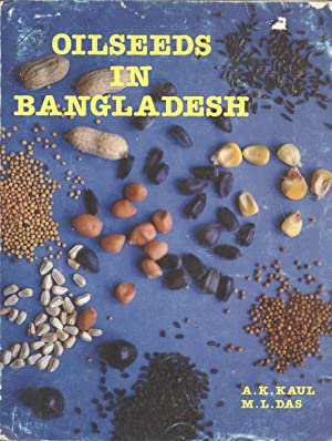 Oilseeds in Bangladesh: A. K. Kaul & M. L. Das