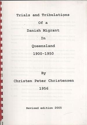 Trials and Tribulations of a Danish Migrant in Queensland 1900-1950: Christen Peter Christensen