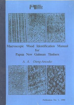 Macroscopic Wood Identification Manual for Papua New Guinea Timbers: A. A. Oteng-Amoako