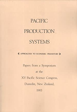 Pacific production systems: Approaches to economic prehistory : papers from a symposium at the XV ...