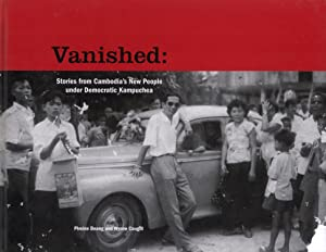 Vanished: Stories From Cambodia's New People Under Democratic Kampuchea: Pivoine Beang; Wynne ...