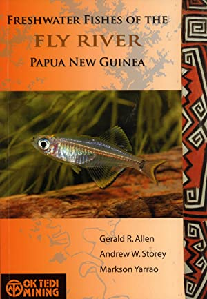 Freshwater Fishes of the Fly River, Papua New Guinea: Gerald R. Allen; Andrew W. Storey; Markson ...