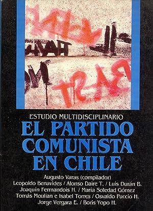 El Partido Comunista en Chile: Estudio Multidisciplinario (Spanish Edition): Varas, Augusto (editor...