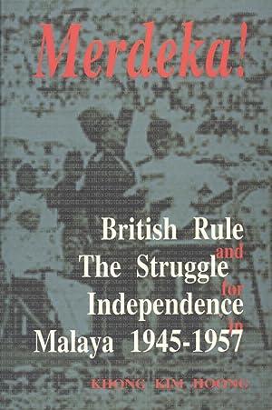 Merdeka! British Rule and the Struggle for: Hoong, Khong Kim