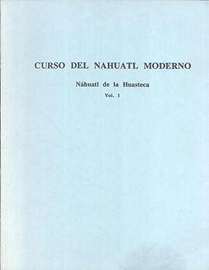 Curso del Náhuatl Moderno: Náhuatl de la Huastecá. Vol. 1: Ricardo Beller N. &...