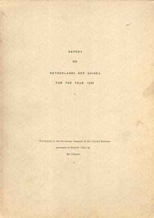 Report on Netherlands New Guinea for the Year 1959