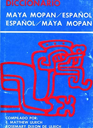 Diccionario Maya Mopán/Español Español/Maya Mopán: E. Matthew...