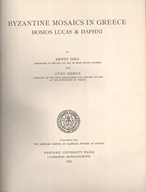Byzantine Mosaics in Greece, Hosios Lucas & Daphni: Ernst Diez & Ottom Demus